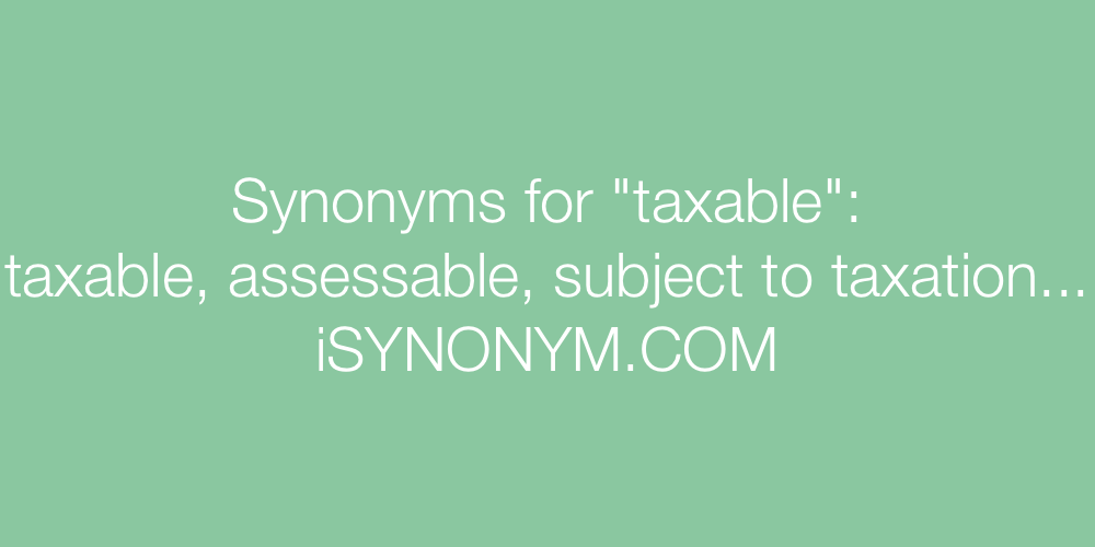 Synonyms taxable