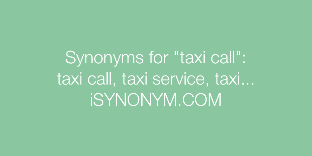 Synonyms taxi call
