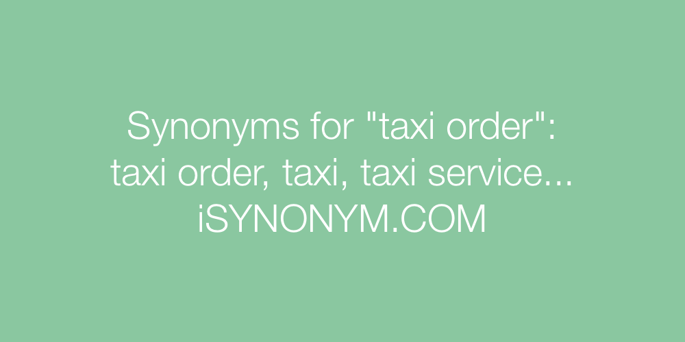 Synonyms taxi order
