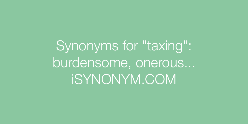 Synonyms taxing