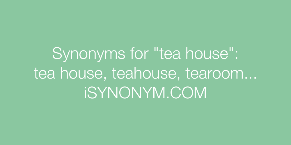 Synonyms tea house