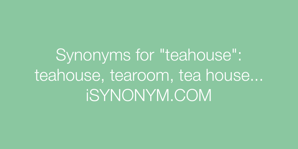 Synonyms teahouse