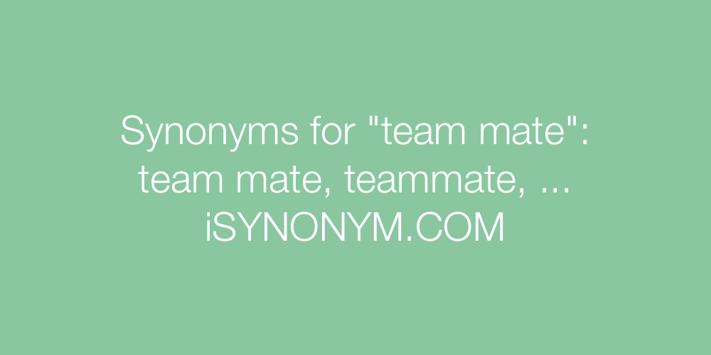 Synonyms team mate