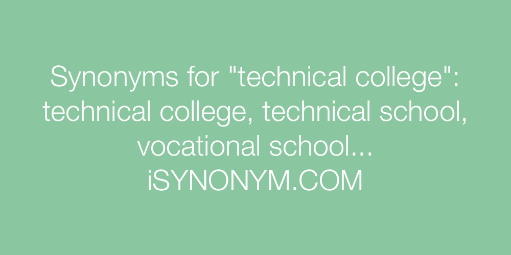 Synonyms technical college