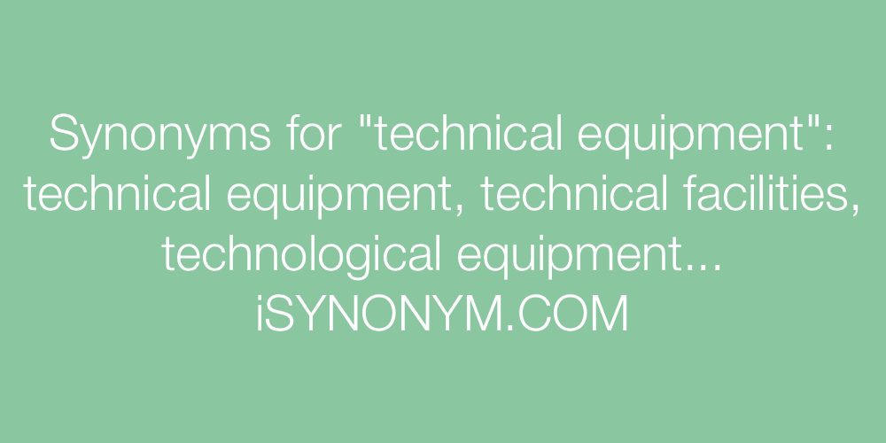 Synonyms technical equipment