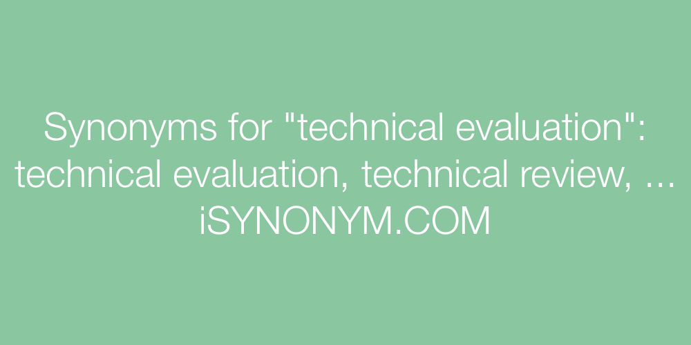 Synonyms technical evaluation