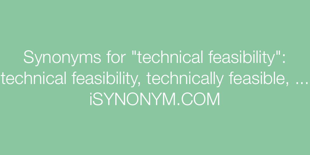 Synonyms technical feasibility