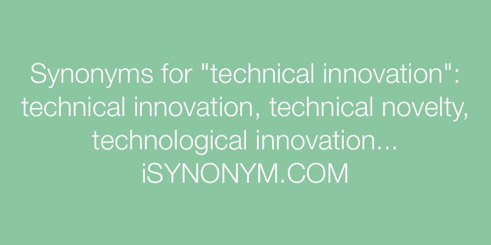 Synonyms technical innovation
