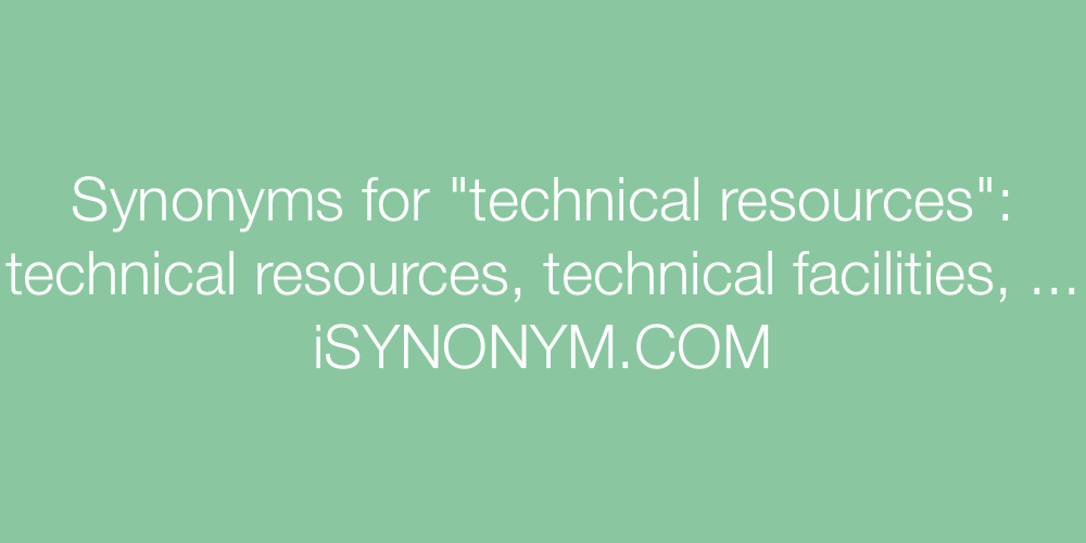 Synonyms technical resources