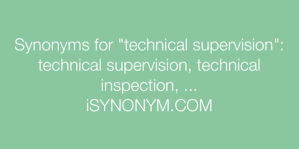 Synonyms technical supervision