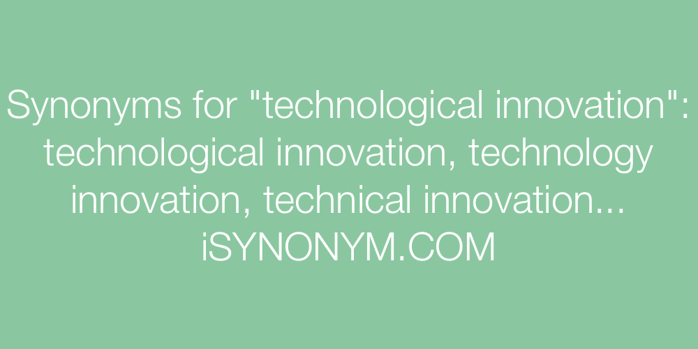 Synonyms technological innovation