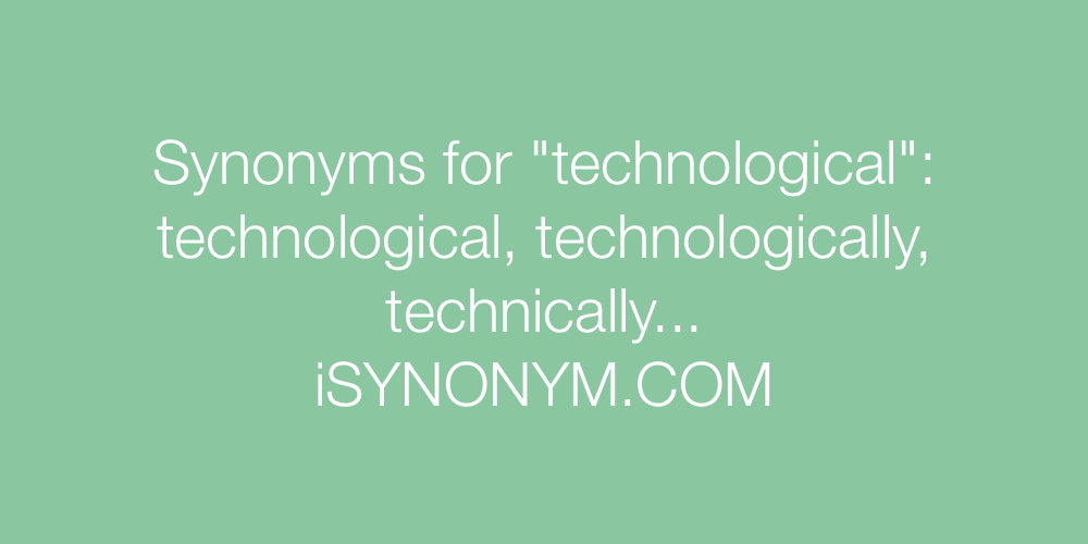 Synonyms technological