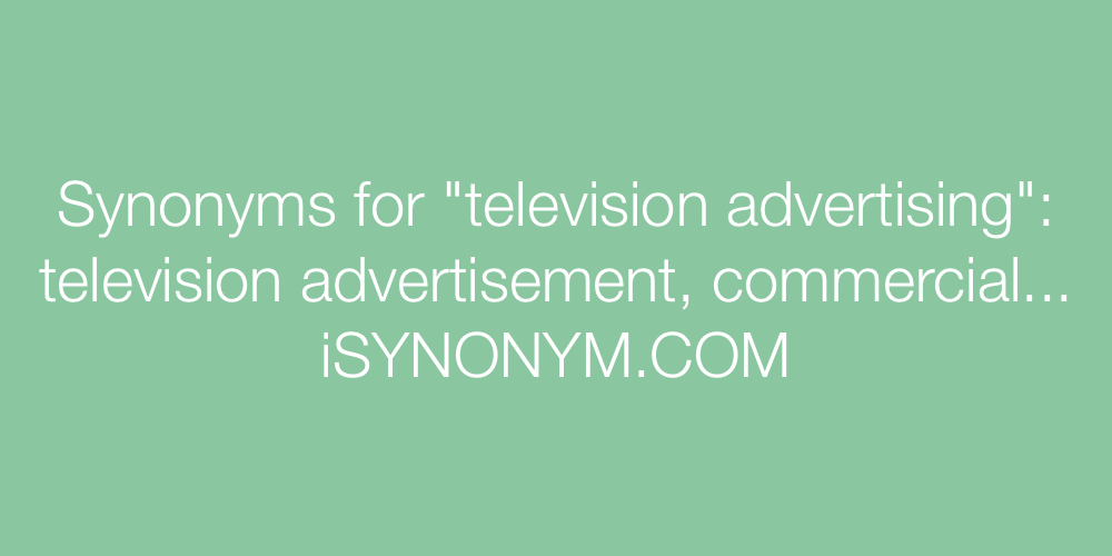 Synonyms television advertising
