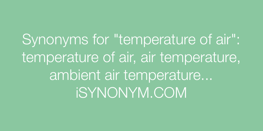 Synonyms temperature of air