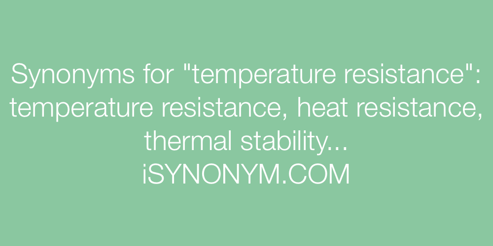 Synonyms temperature resistance