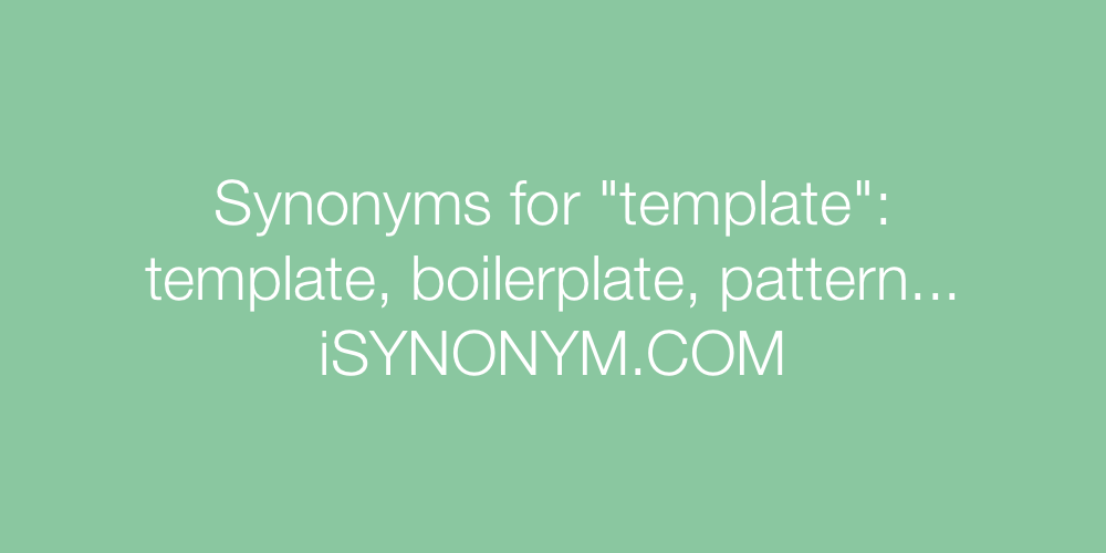 synonyms for template template synonyms isynonym com