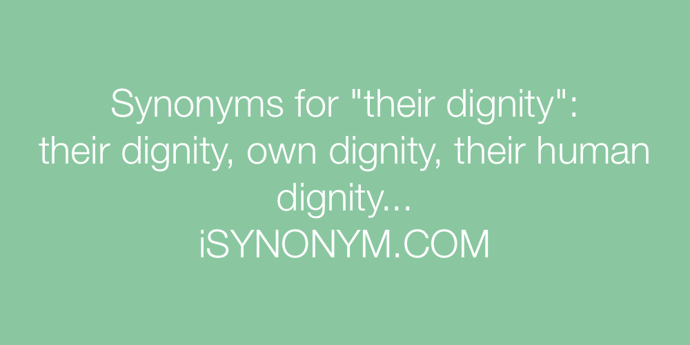 Synonyms their dignity