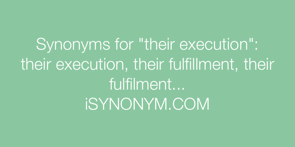 Synonyms their execution