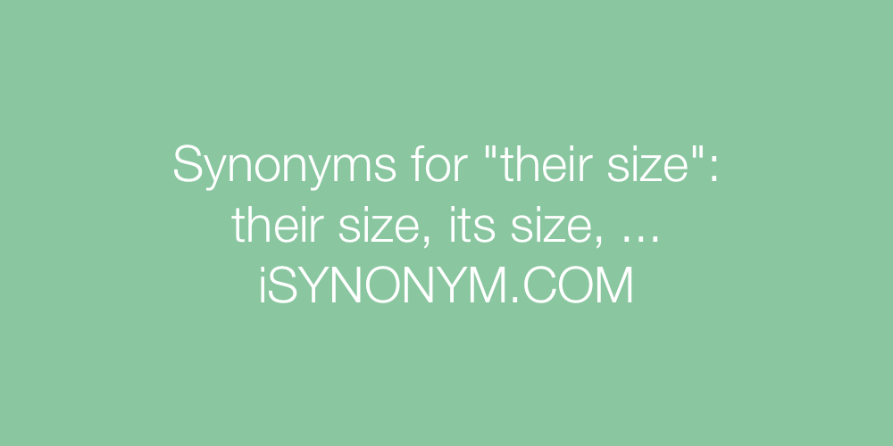 Synonyms their size