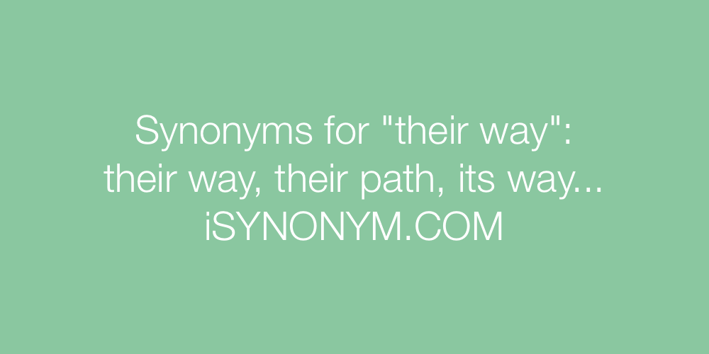 Synonyms their way