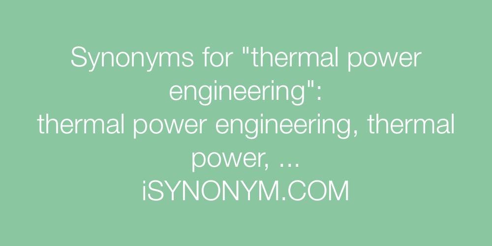 Synonyms thermal power engineering