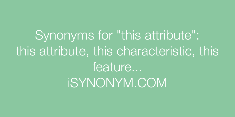 Synonyms this attribute