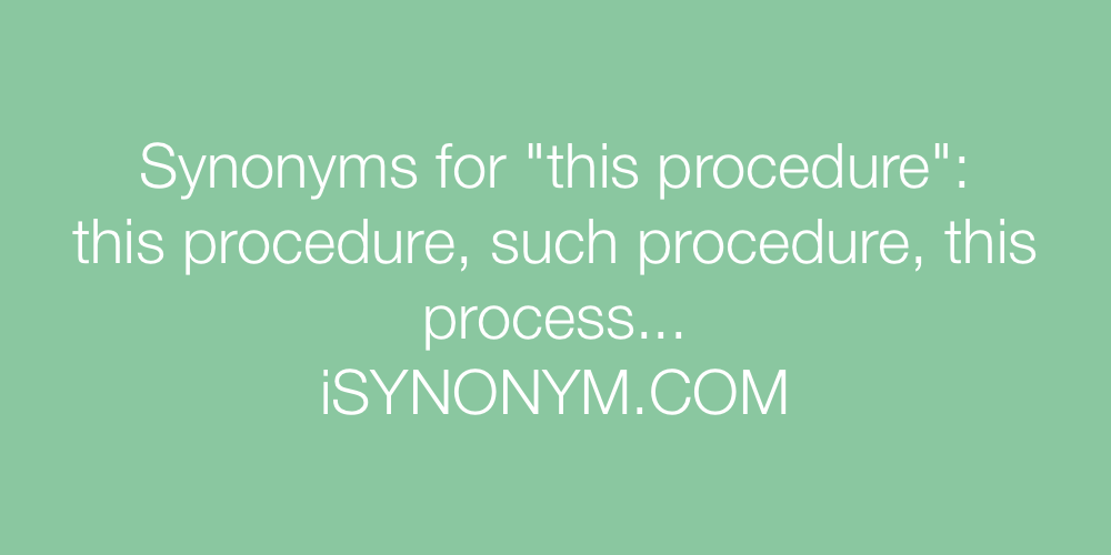 Synonyms this procedure