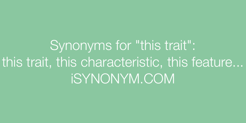 Synonyms this trait