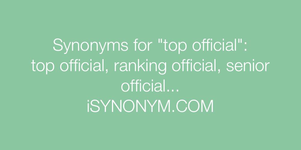 Synonyms top official