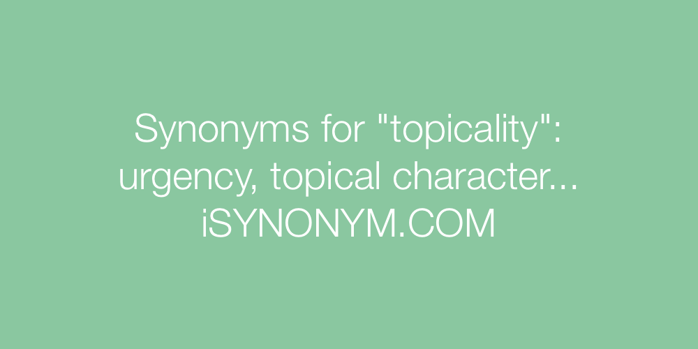 Synonyms topicality