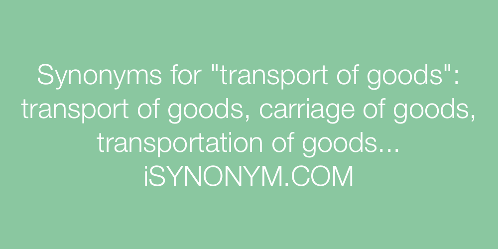 Synonyms transport of goods