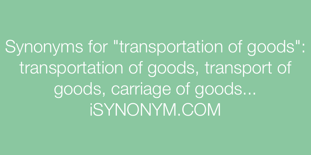 Synonyms transportation of goods