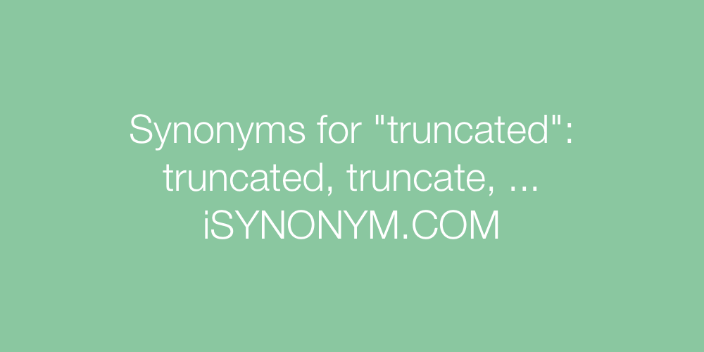 Synonyms truncated