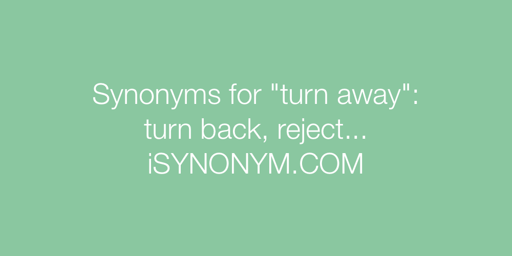 Synonyms turn away
