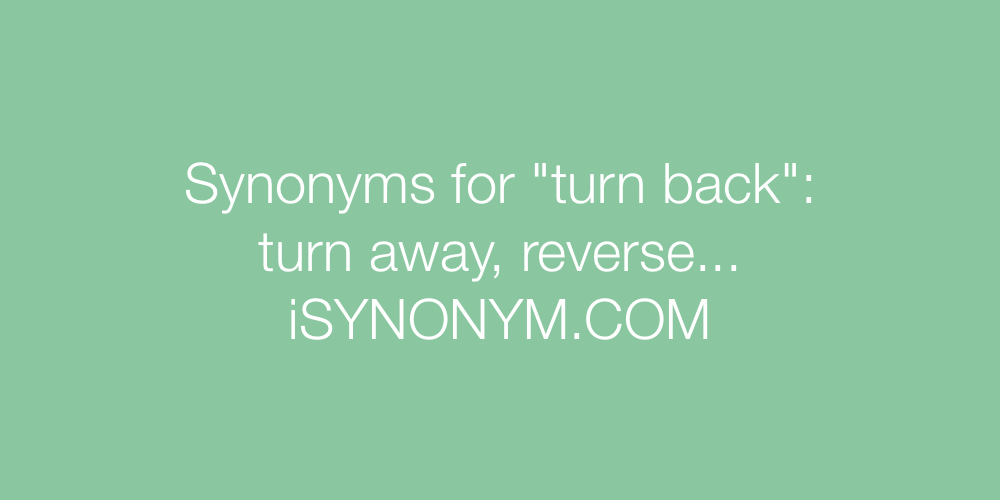 Synonyms turn back