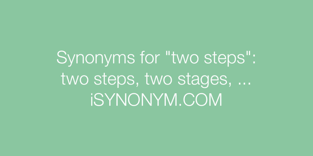Synonyms two steps
