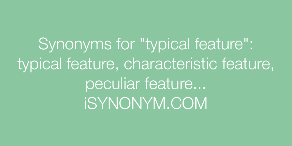 Synonyms typical feature