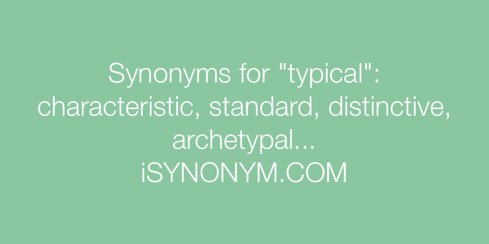 Synonyms typical