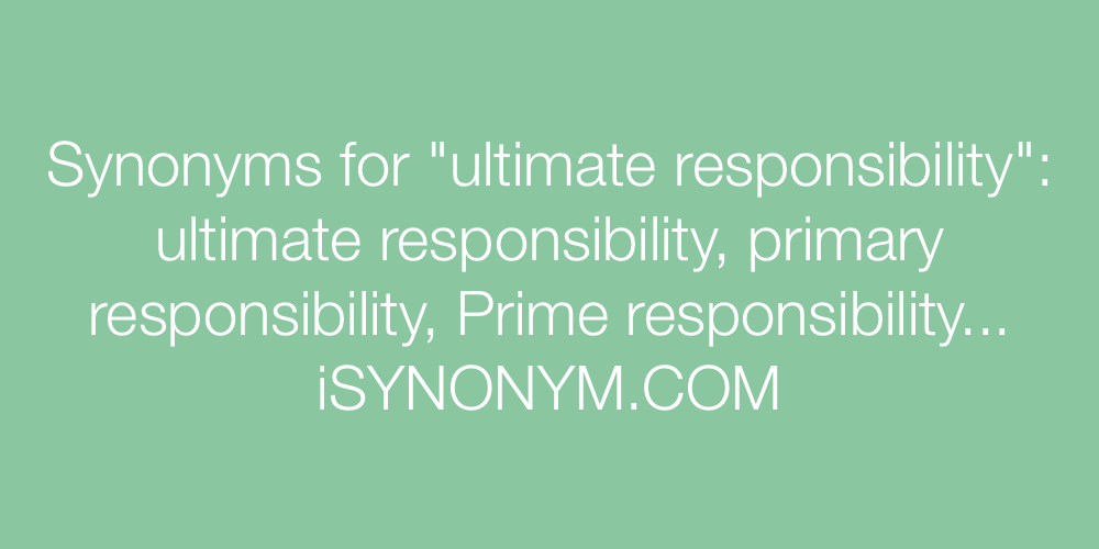 Synonyms ultimate responsibility