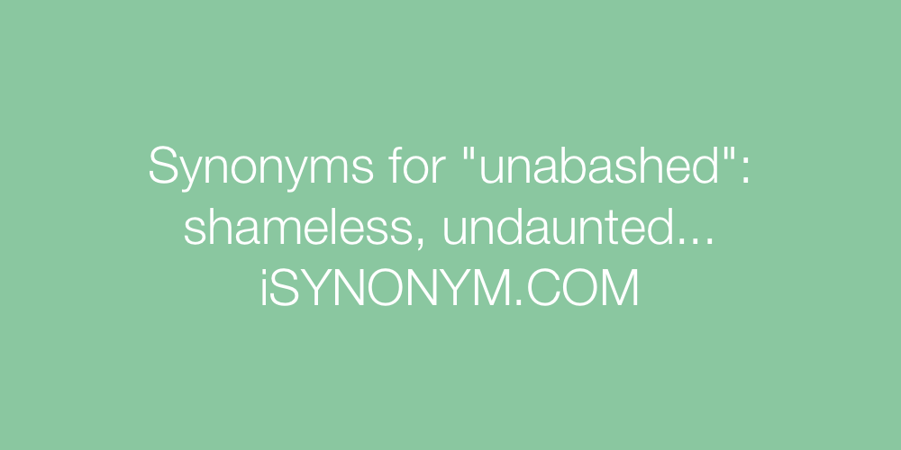 Synonyms unabashed