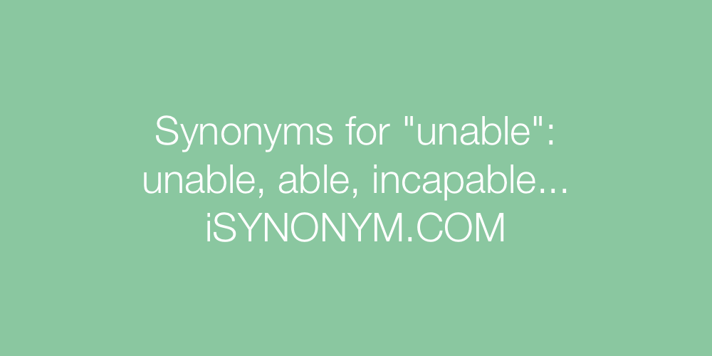 Synonyms unable