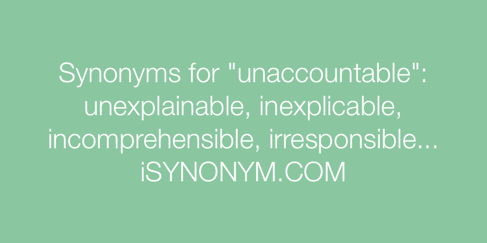 Synonyms unaccountable