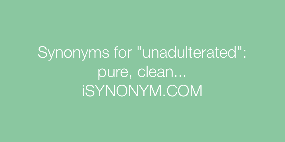 Synonyms unadulterated