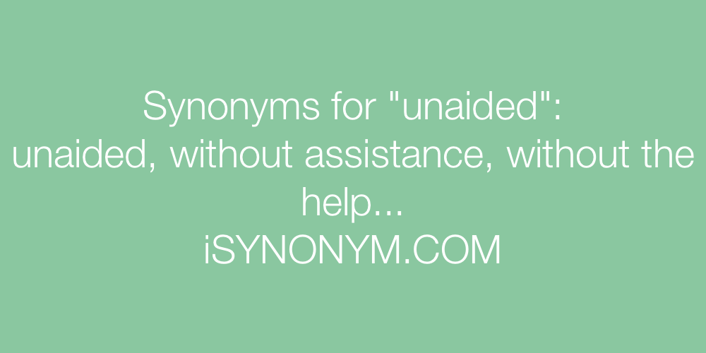 Synonyms unaided