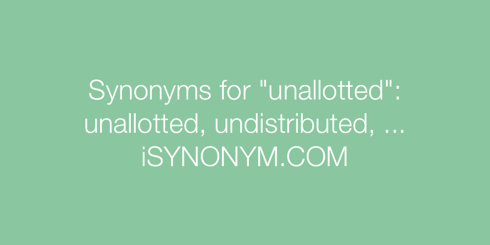 Synonyms unallotted
