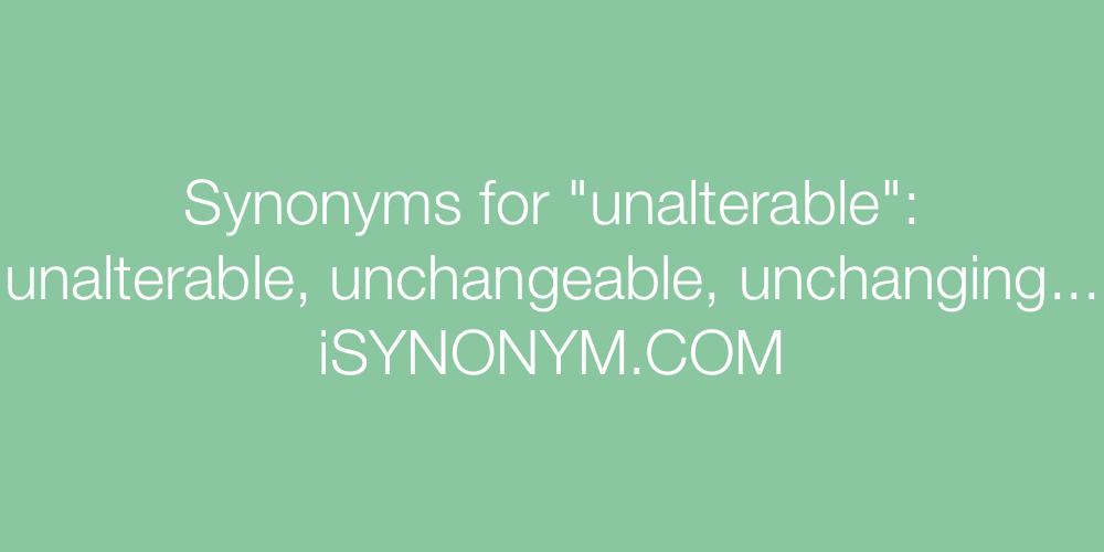 Synonyms unalterable