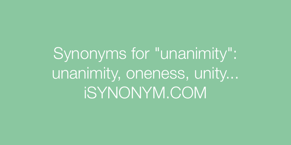 Synonyms unanimity