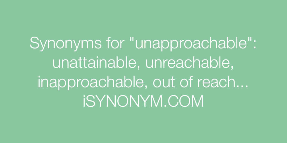 Synonyms unapproachable
