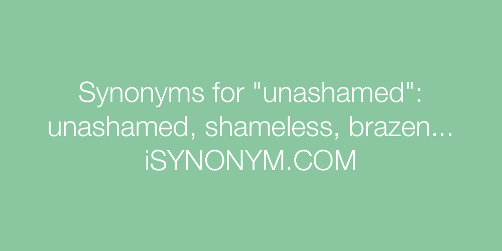 Synonyms unashamed