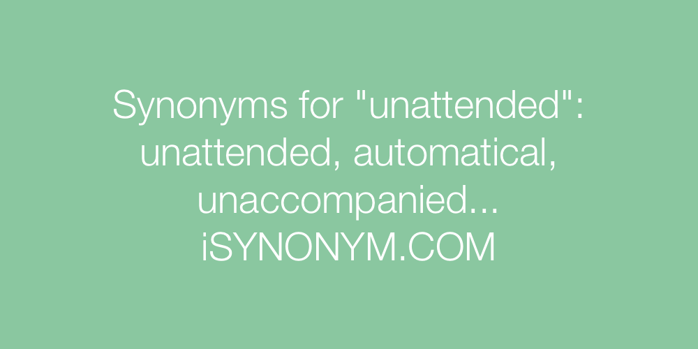 Synonyms unattended